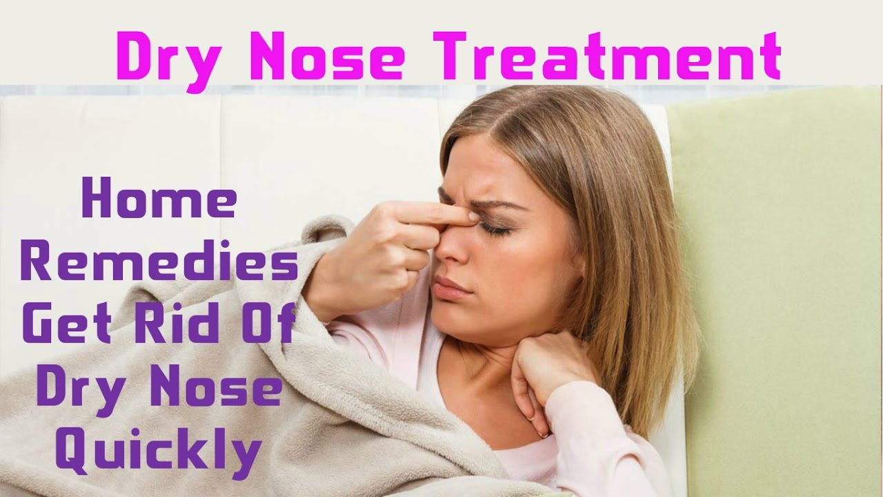 Dry Nose Home remedies treatment how to get rid